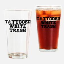 TATTOOED WHITE TRASH Drinking Glass