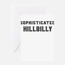 SOPHISTICATED HILLBILLY Greeting Card