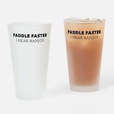 PADDLE FASTER I HEAR BANJOS Drinking Glass
