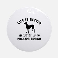 Life is better with Pharaoh Hound Ornament (Round)