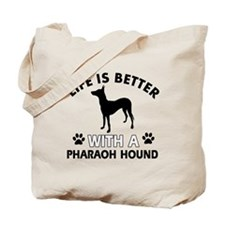 Life is better with Pharaoh Hound Tote Bag