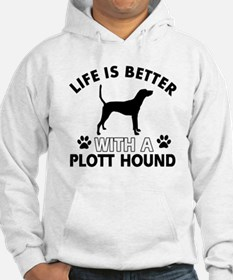 Life is better with Plott Hound Hoodie