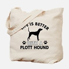 Life is better with Plott Hound Tote Bag