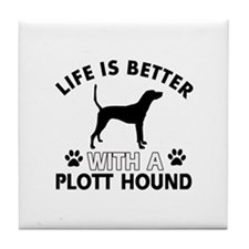 Life is better with Plott Hound Tile Coaster