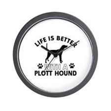 Life is better with Plott Hound Wall Clock