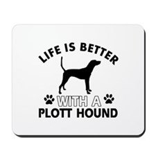 Life is better with Plott Hound Mousepad