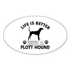 Life is better with Plott Hound Decal