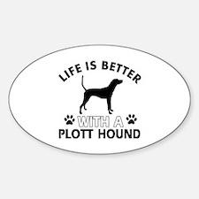 Life is better with Plott Hound Sticker (Oval)