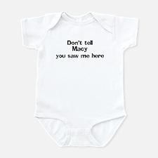 Don't tell Macy Infant Bodysuit