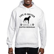 Life is better with Scottish Deerhound Hoodie