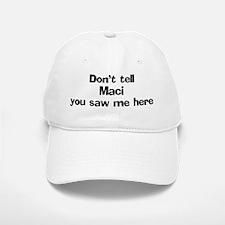 Don't tell Maci Baseball Baseball Cap