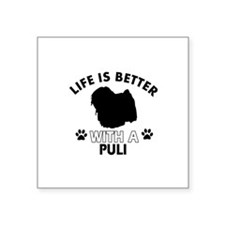 """Life is better with Puli Square Sticker 3"""" x 3"""""""
