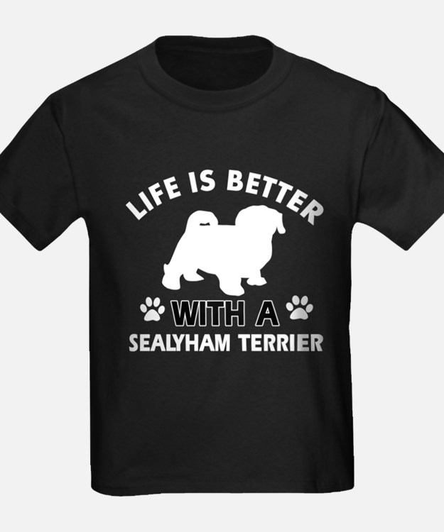 Life is better with Sealyham Terrier T