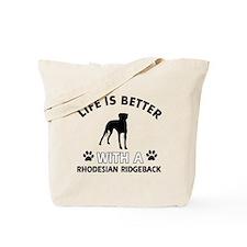 Life is better with Rhodesian Ridgeback Tote Bag
