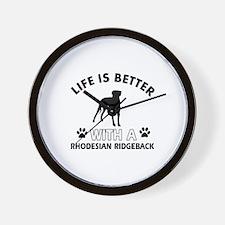 Life is better with Rhodesian Ridgeback Wall Clock