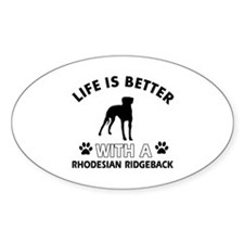 Life is better with Rhodesian Ridgeback Decal