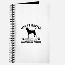 Life is better with Smooth Fox Terrier Journal