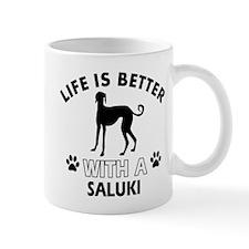 Life is better with Saluki Mug