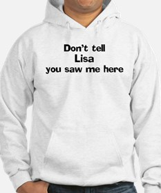 Don't tell Lisa Hoodie