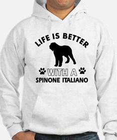 Life is better with Spinone Italiano Hoodie