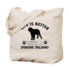 Life is better with Spinone Italiano Tote Bag