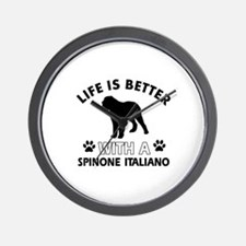 Life is better with Spinone Italiano Wall Clock
