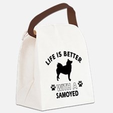 Life is better with Samoyed Canvas Lunch Bag