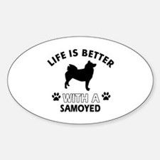 Life is better with Samoyed Decal
