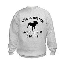 Life is better with Staffy Sweatshirt
