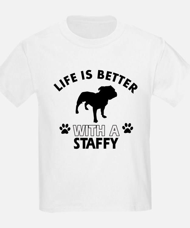 Life is better with Staffy T-Shirt