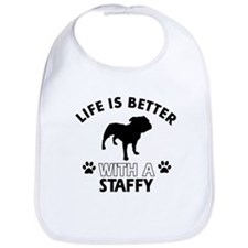 Life is better with Staffy Bib