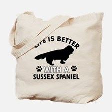 Life is better with Sussex Spaniel Tote Bag