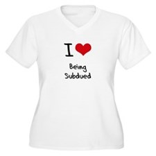 I love Being Subdued Plus Size T-Shirt