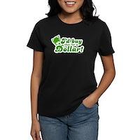 I'd Buy That For A Dollar Women's Dark T-Shirt