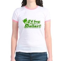 I'd Buy That For A Dollar Jr. Ringer T-Shirt