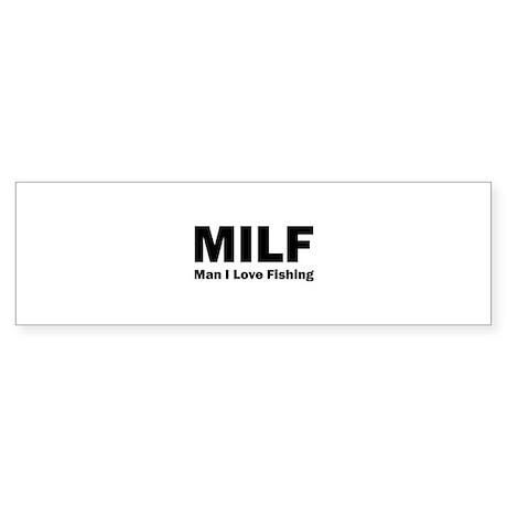 Milf man i love fishing bumper sticker by designalicious for Man i love fishing