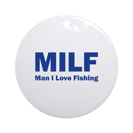 Milf man i love fishing ornament round by designalicious for Man i love fishing