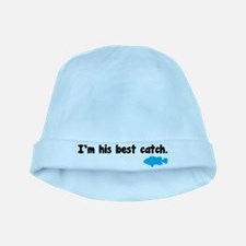 I'm his best catch. baby hat
