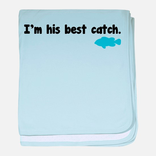 I'm his best catch. baby blanket