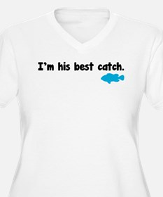 I'm his best catch. T-Shirt