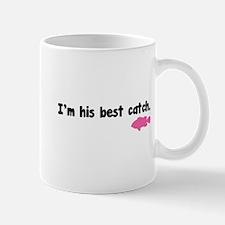 I'm his best catch. Mug