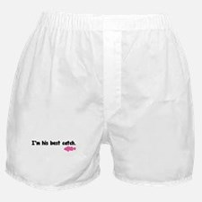 I'm his best catch. Boxer Shorts