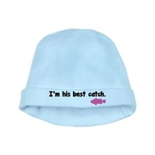 I'm his best catch. baby hat