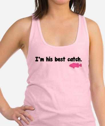I'm his best catch. Racerback Tank Top