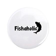 "Fishaholic 3.5"" Button"