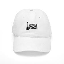 I'd rather be playing guitar Baseball Cap