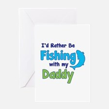I'd rather be fishing with my daddy Greeting Card