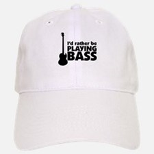 I'd rather be playing bass Baseball Baseball Cap