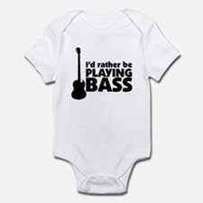 I'd rather be playing bass Infant Bodysuit