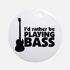 I'd rather be playing bass Ornament (Round)